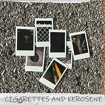 Cigarettes and Kerosene