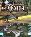 Los Pueblos Mas Bellos De Mexico/ The Most Beautiful Towns In Mexico (Spanish Edition)