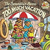 The Berenstain Bears and Too Much Vacation (First Time Books(R)): 0000 enhance Apr, 2021