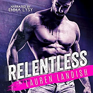 Relentless     Bertoli Crime Family, Book 1              By:                                                                                                                                 Lauren Landish                               Narrated by:                                                                                                                                 Emma Lysy                      Length: 6 hrs and 32 mins     57 ratings     Overall 4.3