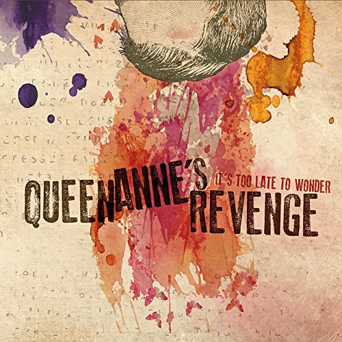 Queen Anne's Revenge: It's Too Late To Wonder (Audio CD)