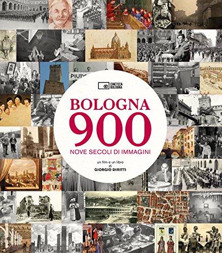 Bologna 900. Nove secoli di immagini (con DVD)