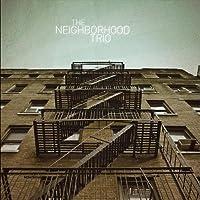 Neighborhood Trio by Neighborhood Trio (2013-05-03)