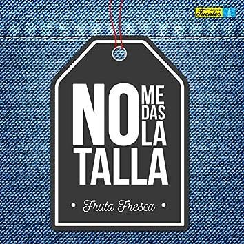 No Me Das la Talla (Te Borré)
