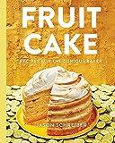 Best Cake Recipes - Fruit Cake: Recipes for the Curious Baker Review