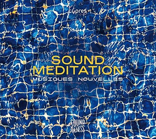 Sound Méditation (Soundfulness, Vol. 1)