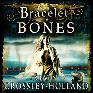 Bracelet of Bones     The Viking Sagas              De :                                                                                                                                 Kevin Crossley-Holland                               Lu par :                                                                                                                                 Michael Maloney                      Durée : 7 h et 26 min     Pas de notations     Global 0,0