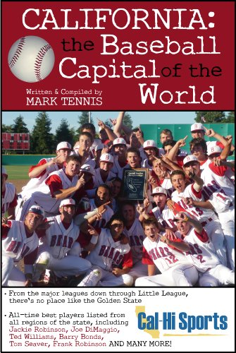 California: The Baseball Capital of the World: From the Majors, College, High School and More, the State Has No Equal (English Edition)