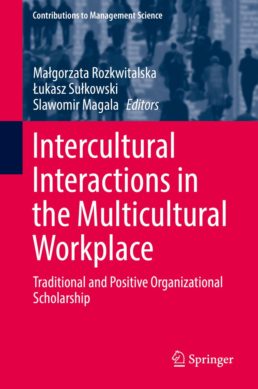 Intercultural Interactions in the Multicultural Workplace: Traditional and Positive Organizational Scholarship (Contributions to Management Science)