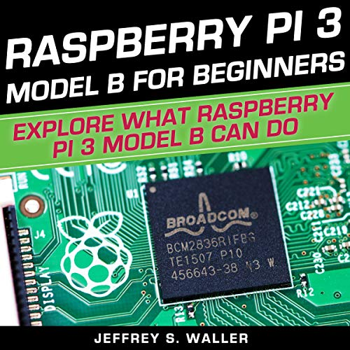 Raspberry Pi 3 Model B for Beginners audiobook cover art