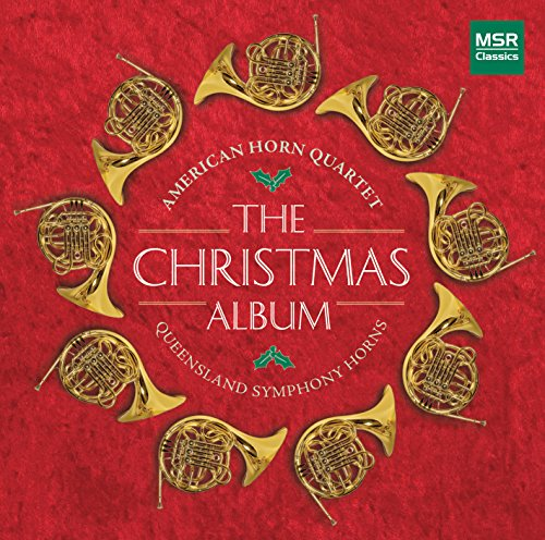 The Christmas Album: Holiday Favorites for French Horns [Includes Leroy Anderson's Sleigh Ride]