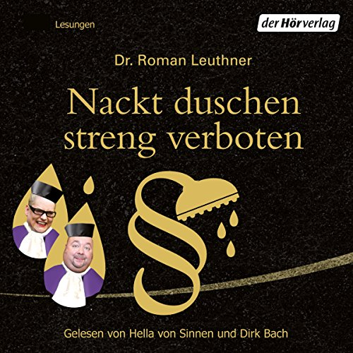Nackt duschen streng verboten                   By:                                                                                                                                 Roman Leuthner                               Narrated by:                                                                                                                                 Dirk Bach                      Length: 1 hr and 17 mins     Not rated yet     Overall 0.0