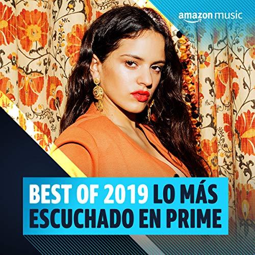 Best of 2019: Lo más escuchado en Prime