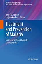 Treatment and Prevention of Malaria: Antimalarial Drug Chemistry, Action and Use (Milestones in Drug Therapy)
