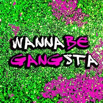Wannabe Gangsta