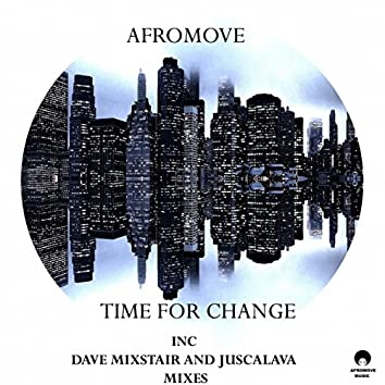 Time For Change (Inc Remixes)