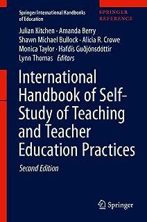 International Handbook of Self-Study of Teaching and Teacher Education Practices (Springer International Handbooks of Educ...
