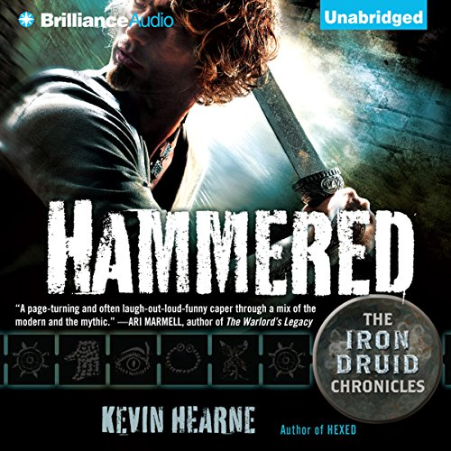Hammered     The Iron Druid Chronicles, Book 3              By:                                                                                                                                 Kevin Hearne                               Narrated by:                                                                                                                                 Luke Daniels                      Length: 9 hrs and 36 mins     15,987 ratings     Overall 4.6