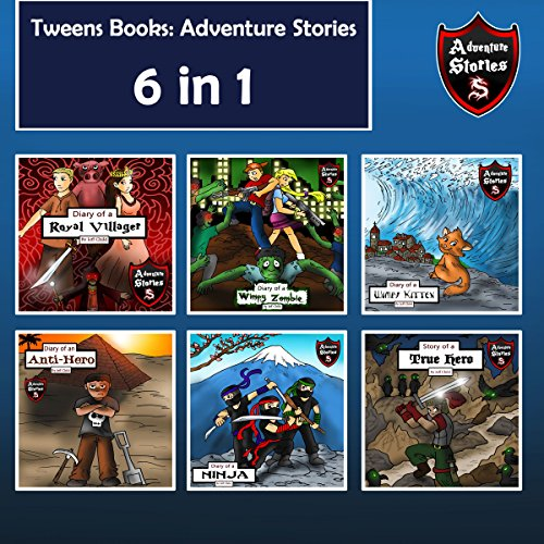 Tweens Books: Adventure Stories for Tweens, Teens, and Kids audiobook cover art