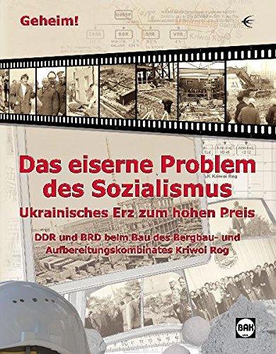 Geheim! Das eiserne Problem des Sozialismus: Ukrainisches Erz zum hohen Preis