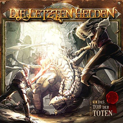 Das Tor der Toten: Die letzten Helden 6