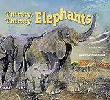 Thirsty, Thirsty Elephants