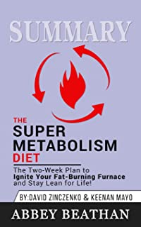 Summary of The Super Metabolism Diet: The Two-Week Plan to Ignite Your Fat-Burning Furnace and Stay Lean for Life! by Davi...