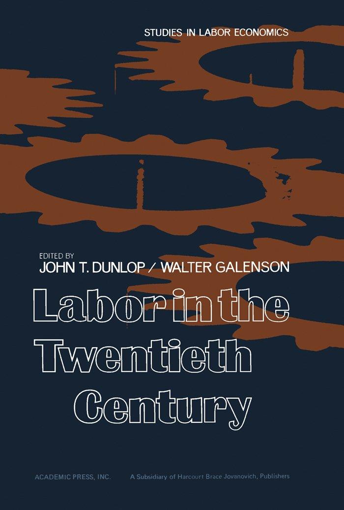Labor in the Twentieth Century (Studies in Labor Economics)