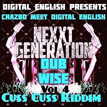 Chazbo Meets Digital English Cuss Cuss, Vol. 4 (Nexxt Generation Dub Wise)