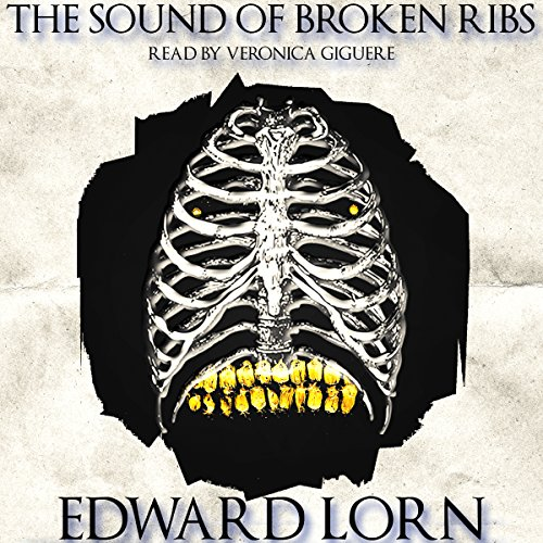 The Sound of Broken Ribs                   De :                                                                                                                                 Edward Lorn                               Lu par :                                                                                                                                 Veronica Giguere                      Durée : 8 h     Pas de notations     Global 0,0