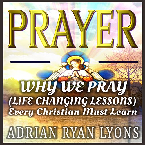 Prayer: Why We Pray audiobook cover art