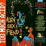 Songtexte von Alien Sex Fiend - Too Much Acid?