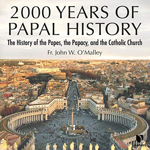 2,000 Years of Papal History: The History of the Popes, the Pacacy, and the Catholic Church copertina