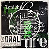 Tonight the silence kills me with your fire / THE ORAL CIGARETTES