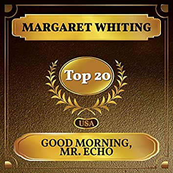 Good Morning, Mr. Echo (Billboard Hot 100 - No 14)