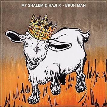 Bruh Man (feat. Haji P.)