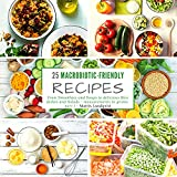 25 Macrobiotic-Friendly Recipes - part 1: From Smoothies and Soups to delicious Rice dishes and Salads - measurements in grams