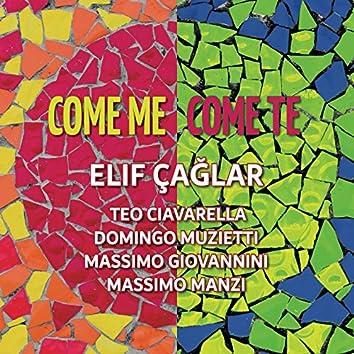 Come Me Come Te