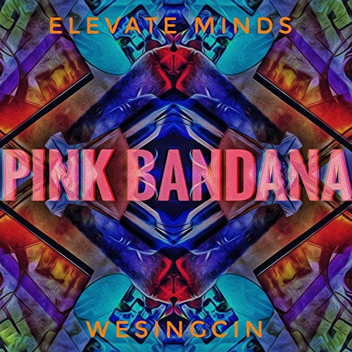 Pink Bandana (feat. WeSingCin) [Explicit]