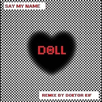 Say My Name (Doktor Kif) [Remix]