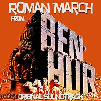 "Roman March (Theme from ""Ben Hur"" Original Soundtrack)"