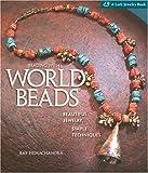 world beads - Beading with World Beads: Beautiful Jewelry, Simple Techniques (Lark Jewelry Books)