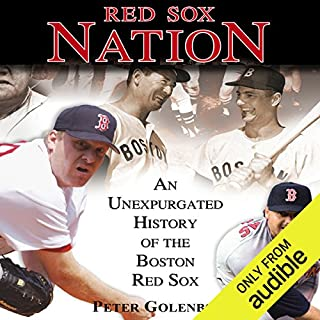 Red Sox Nation                   By:                                                                                                                                 Peter Golenbock                               Narrated by:                                                                                                                                 Peter Golenbock                      Length: 21 hrs and 24 mins     24 ratings     Overall 4.4