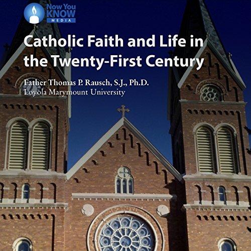 Catholic Faith and Life in the 21st Century copertina