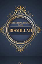 Everything Begins with Bismillah: Muslim Journal Wide Ruled, +100 lined pages, Islamic Gifts for Women & Men, Eid Gifts an...