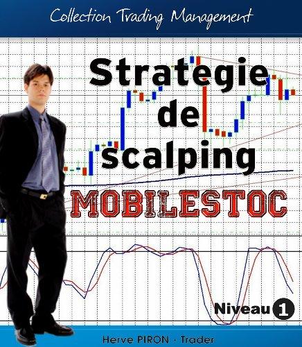 Stratégie de scalping - Mobilstoc (Collection Trading Management t. 1)
