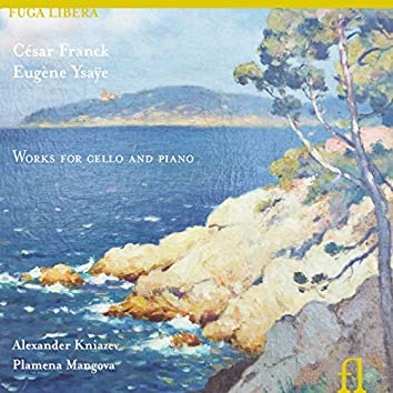 Franck & Ysaÿe: Works for Cello and Piano