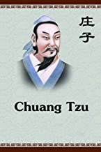 Chuang Tzu: Complete Works of Chuang Tzu, Wisdom of Ancient China,Taoist Scriptures