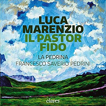 Luca Marenzio:  Il pastor fido