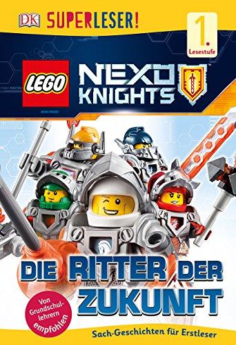 SUPERLESER! LEGO® NEXO KNIGHTS™. Die Ritter der Zukunft: 1. Lesestufe Sach-Geschichten für Leseanfänger